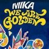 Mika : infos sur le nouvel album «We Are Golden»